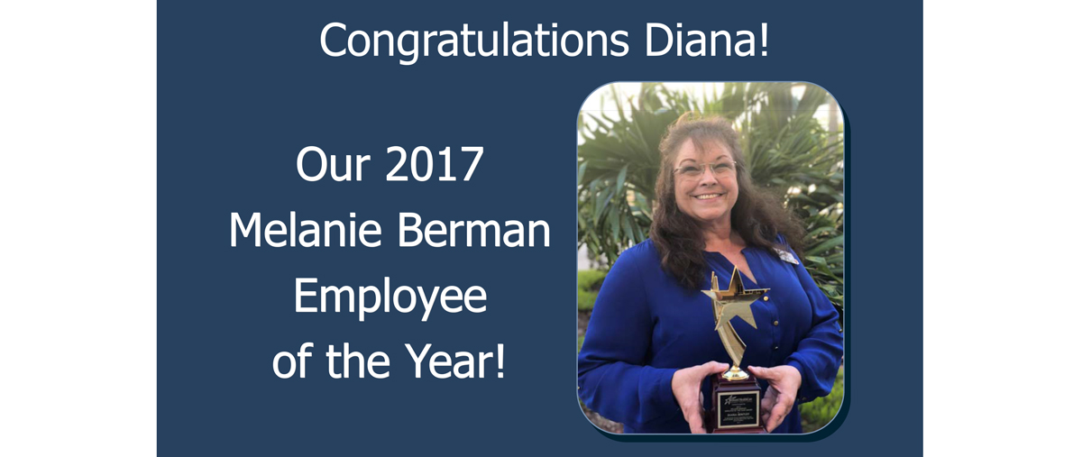 Congratulations Diana, 2017 Our 2017 Melanie Berman Employee of the Year